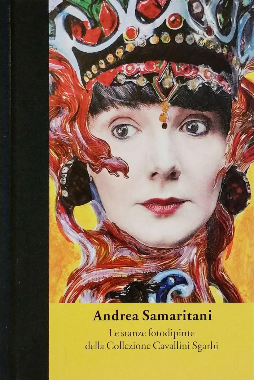 Andrea Samaritani Le stanze fotodipinte della Collezione Cavallini Sgarbi cover